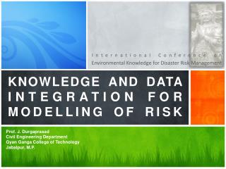 KNOWLEDGE  AND DATA  INTEGRATION FOR  MODELLING OF  RISK