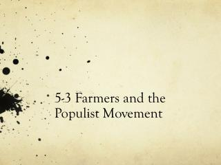 5-3 Farmers and the Populist Movement