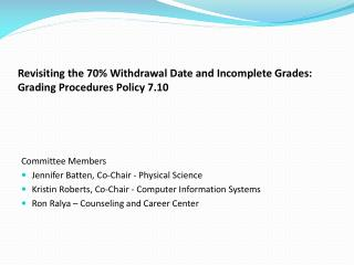 Revisiting the 70% Withdrawal Date and Incomplete Grades:  Grading Procedures Policy 7.10