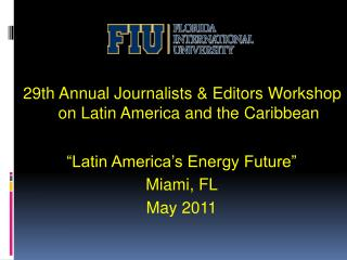 29th Annual Journalists & Editors Workshop on Latin America and the Caribbean
