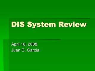 DIS System Review