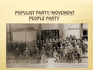 Populist Party/Movement             People  Party