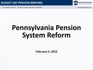 Pennsylvania Pension  System Reform February 5, 2013