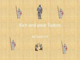 Rich and poor Tudors