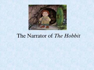 The Narrator of  The Hobbit