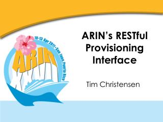 ARIN's RESTful Provisioning Interface