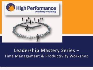 Leadership Mastery Series – Time Management & Productivity Workshop