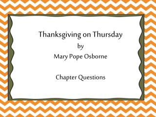 Thanksgiving on Thursday by Mary Pope Osborne Chapter Questions