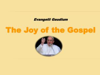 Evangelii  Gaudium  The Joy of the Gospel
