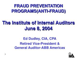 FRAUD PREVENTATION PROGRAMS(ANTI-FRAUD) The Institute of Internal Auditors June 8, 2004