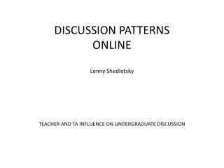 DISCUSSION PATTERNS ONLINE Lenny Shedletsky