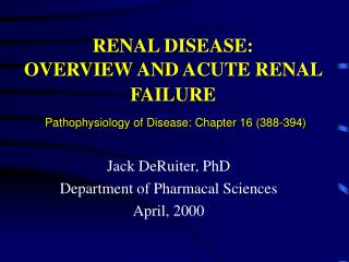 RENAL DISEASE:  OVERVIEW AND ACUTE RENAL FAILURE   Pathophysiology of Disease: Chapter 16 388-394