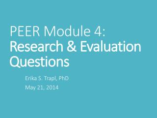PEER Module 4:  Research & Evaluation Questions