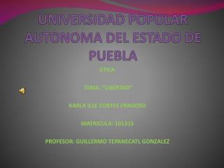 UNIVERSIDAD POPULAR AUTONOMA DEL ESTADO DE PUEBLA