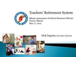 Teachers' Retirement System Illinois Association of School Business Officials