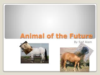 Animal of the Future