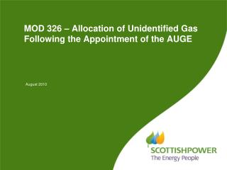 MOD 326 – Allocation of Unidentified Gas Following the Appointment of the AUGE