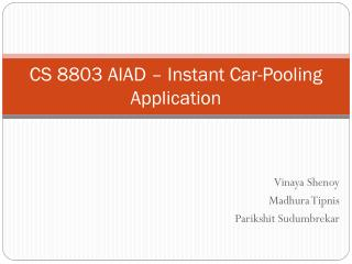CS 8803 AIAD  –  Instant Car-Pooling Application