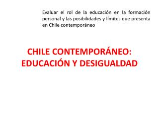 CHILE CONTEMPORÁNEO: EDUCACIÓN Y DESIGUALDAD
