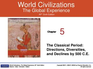 The Classical Period: Directions, Diversities, and Declines by 500 C.E.