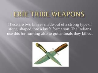ERIE TRIBE WEAPONS