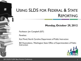 Using SLDS for Federal & State Reporting