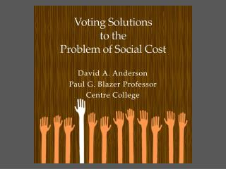 Voting Solutions  to the  Problem of Social Cost