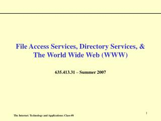 File Access Services, Directory Services, & The World Wide Web (WWW)