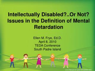 Intellectually Disabled?..Or Not? Issues in the Definition of Mental Retardation