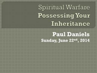 Spiritual Warfare Possessing Your Inheritance