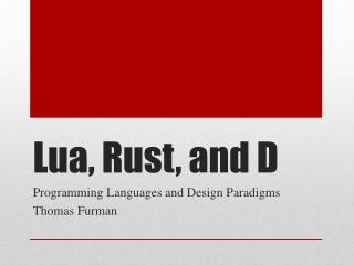 Lua , Rust, and D
