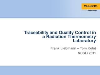 Traceability and Quality Control in a Radiation Thermometry Laboratory