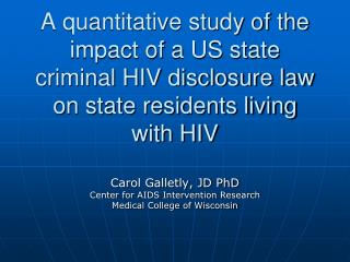 Carol Galletly, JD PhD Center for AIDS Intervention Research Medical College of Wisconsin