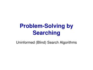 Problem-Solving by Searching