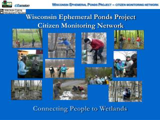 Wisconsin Ephemeral Ponds Project Citizen Monitoring Network