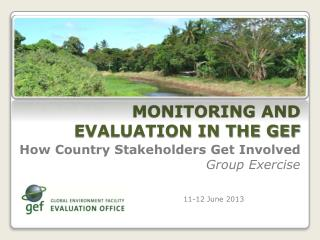 MONITORING AND EVALUATION IN THE GEF
