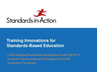 Training Innovations for   Standards-Based Education