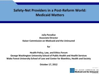Safety-Net Providers in  a Post-Reform World: Medicaid  Matters