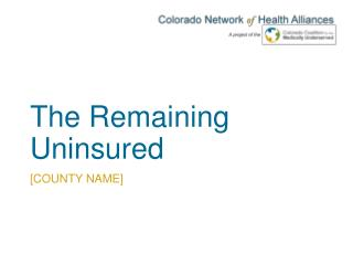 The Remaining Uninsured