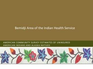 American Community Survey estimates of Uninsured American Indians and Alaska Natives