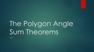 The Polygon Angle Sum Theorems