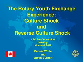 The Rotary Youth Exchange Experience:                                      Culture Shock  and  Reverse Culture Shock