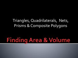 Finding  Area & Volume