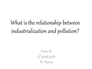 What is the relationship between industrialization and pollution?