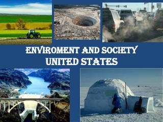ENVIROMENT and society United states