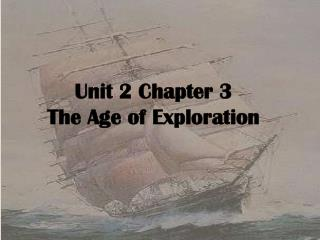 Unit 2 Chapter 3 The Age of Exploration