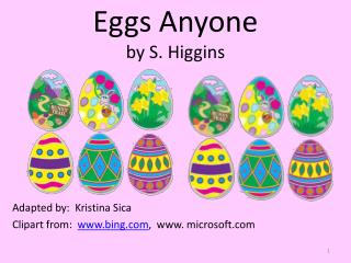 Eggs Anyone by S. Higgins