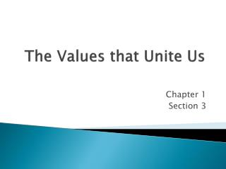 The Values that Unite Us