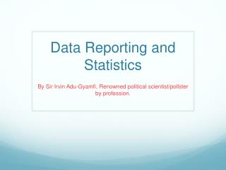 Data Reporting and Statistics