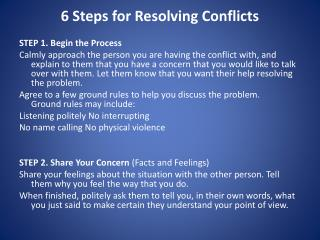 6 Steps for Resolving Conflicts STEP 1. Begin the Process